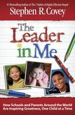 Leader in Me: How Schools and Parents Around the World Are Inspiring Greatness, One Child at a Time