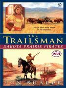 The Trailsman #284: Dakota Prairie Pirates
