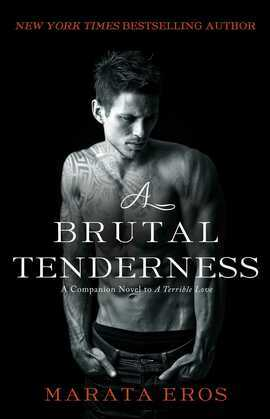 A Brutal Tenderness: A Companion Novel to A Terrible Love