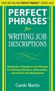 Perfect Phrases for Writing Job Descriptions: Hundreds of Ready-to-Use Phrases for Writing Effective, Informative, and Useful Job Descriptions