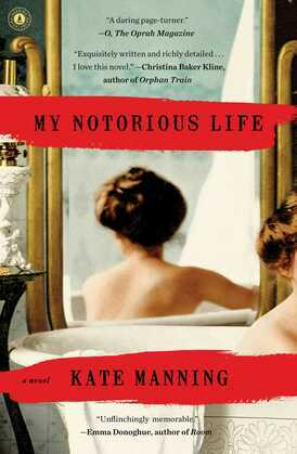 My Notorious Life: A Novel
