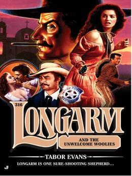 Longarm 316: Longarm and the Unwelcome Woolies