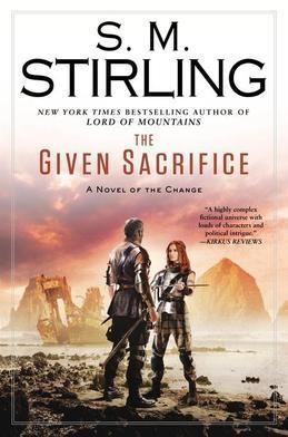 The Given Sacrifice: A Novel of the Change