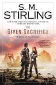 The Given Sacrifice: A Novel of the Change