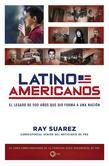 Latino Americanos: El legado de 500 a?os que dio forma a una nacion