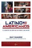 Latino Americanos: El legado de 500 años que dio forma a una nación