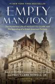 Bill Dedman - Empty Mansions: The Mysterious Life of Huguette Clark and the Spending of a Great American Fortune