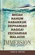 Immersion Bible Studies--Micah, Nahum, Habakkuk, Zephaniah, Haggai, Zechariah, Malachi