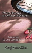 Finding Balance in a World of Extremes Preview Book: Reflections from The Christ-Centered Woman