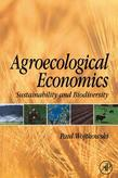 Agroecological Economics: Sustainability and Biodiversity