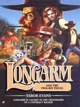 Longarm 312: Longarm and the Two-Bit Posse