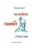 Les accidents du transfert. De Freud à Lacan.