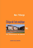 Clinique de l'acte analytique - Tome 2