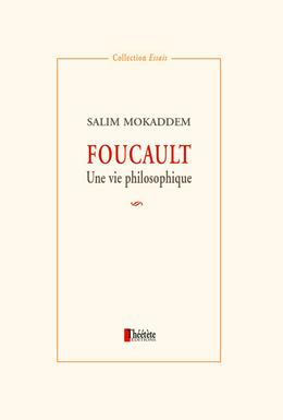 Foucault. Une vie philosophique