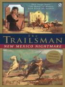 Trailsman (Giant),The: New Mexico Nightmare: New Mexico Nightmare