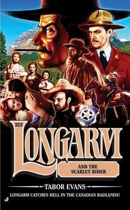 Longarm 323: Longarm and the Scarlet Rider