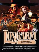 Longarm 375: Longarm and the Skull Mountain Gold