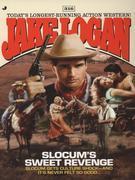 Slocum 316: Slocum's Sweet Revenge