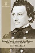 Benjamin Franklin Isherwood, Naval Engineer: The Years as Engineer in Chief, 1861-1869