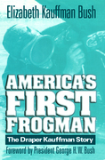 America's First Frogman: The Draper Kauffman Story
