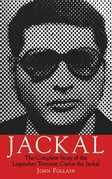 Jackal: The Complete Story of the Legendary Terrorist, Carlos the Jackal