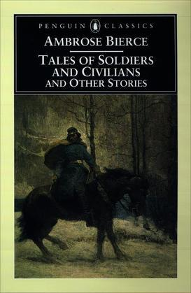 Tales of Soldiers and Civilians: and Other Stories