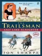 The Trailsman #285: Salt Lake Slaughter