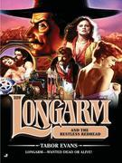 Longarm 329: Longarm and the Restless Redhead