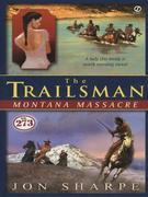 The Trailsman #273: Montana Massacre
