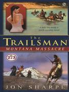 The Trailsman #273: Montana Massacre