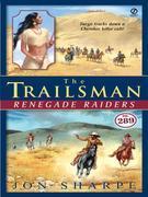 The Trailsman #289: Renegade Raiders