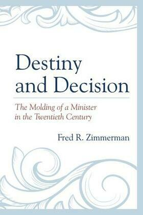 Destiny and Decision: The Molding of a Minister in the Twentieth Century