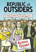 Republic of Outsiders: The Power of Amateurs, Dreamers, and Rebels