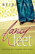 Fancy Feet: Turning My Tragedy Into Hope