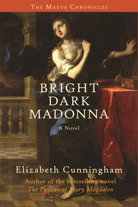 Bright Dark Madonna: A Novel