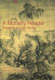 A Moriarty Reader: Preparing for Early Spring