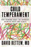 Child Temperament: New Thinking About the Boundary Between Traits and Illness