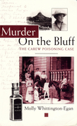 Murder on the Bluff: The Carew Poisoning Case