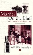 Murder on the Bluff: Carew Poisoning Case
