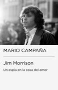 Jim Morrison. Un espía en la casa del amor