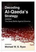 Decoding Al-Qaeda's Strategy: The Deep Battle Against America