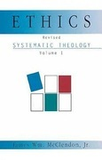 Ethics: Systematic Theology Volume 1, Revised