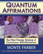 Quantum Affirmations: The New Energy Science of Conscious Manifestation-Enhanced