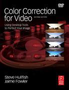 Color Correction for Video: Using Desktop Tools to Perfect Your Image
