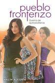 Pueblo Fronterizo No. 2: Guerra de quinceañeras: (Spanish language edition of Border Town #2: Quince Clash)