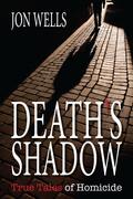 Death's Shadow: True Tales of Homicide