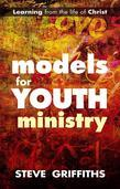 Models for Youth Ministry: Learning from the life of Christ