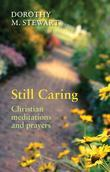 Still Caring: Christian meditation and prayer