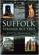 Suffolk Strange But True