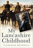 My Lancashire Childhood